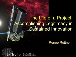 The Life of a Project:  Accomplishing Legitimacy in Sustained Innovation