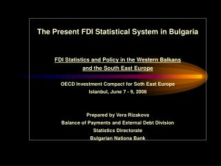 The Present FDI Statistical System in Bulgaria FDI Statistics and Policy in the Western Balkans  and the South East Euro