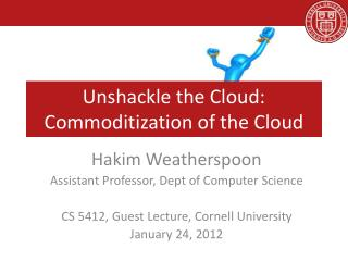 Unshackle the Cloud: Commoditization of the Cloud