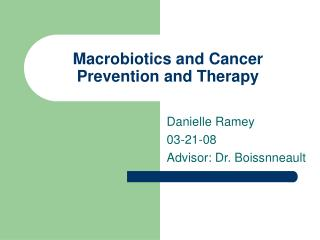 Macrobiotics and Cancer Prevention and Therapy