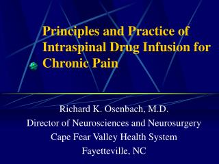 Principles and Practice of Intraspinal Drug Infusion for Chronic Pain