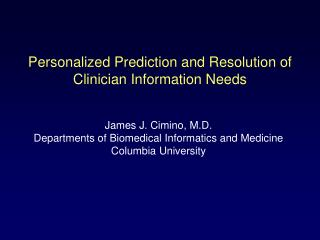 Personalized Prediction and Resolution of Clinician Information Needs