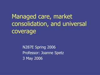 Managed care, market consolidation, and universal coverage