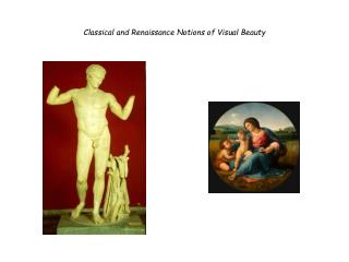 Classical and Renaissance Notions of Visual Beauty