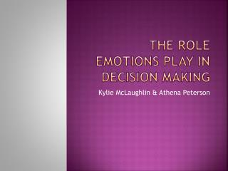 The Role emotions play in decision making