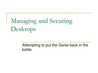 Managing and Securing Desktops