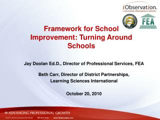 Framework for School Improvement: Turning Around Schools
