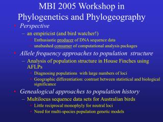 MBI 2005 Workshop in  Phylogenetics and Phylogeography