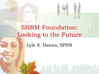 SHRM Foundation:  Looking to the Future