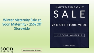 Winter Maternity Sale at Soon Maternity - 25% Off Storewide