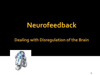 Dealing with Disregulation of the Brain
