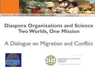 Diaspora Organizations and Science Two Worlds, One Mission A Dialogue on Migration and Conflict