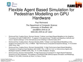 Flexible Agent Based Simulation for Pedestrian Modelling on GPU Hardware