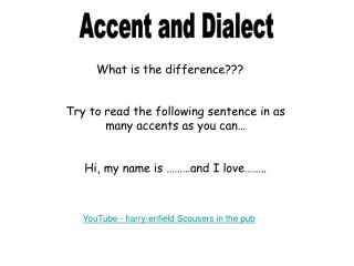 Accent and Dialect