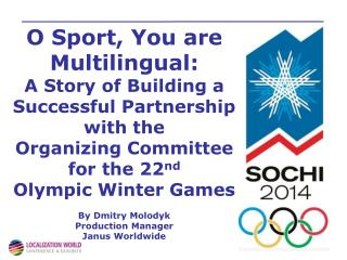 O Sport, You are Multilingual: A Story of Building a Successful Partnership with the Organizing Committee for the 22 nd