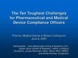 The Ten Toughest Challenges for Pharmaceutical and Medical Device Compliance Officers Pharma, Medical Device & Biotech C