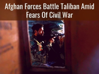 Afghan forces battle Taliban amid fears of civil war