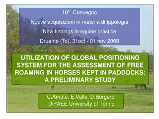 UTILIZATION OF GLOBAL POSITIONING SYSTEM FOR THE ASSESSMENT OF FREE ROAMING IN HORSES KEPT IN PADDOCKS: A PRELIMINARY ST