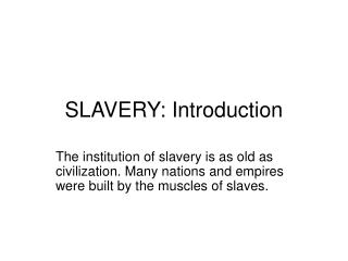 SLAVERY: Introduction