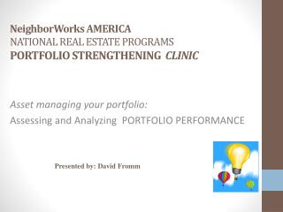 NeighborWorks AMERICA NATIONAL REAL ESTATE PROGRAMS PORTFOLIO STRENGTHENING   CLINIC