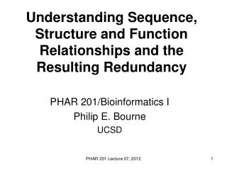 Understanding Sequence, Structure and Function Relationships and the Resulting Redundancy