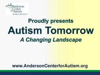 Proudly presents Autism Tomorrow A Changing Landscape