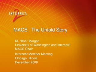 MACE:  The Untold Story