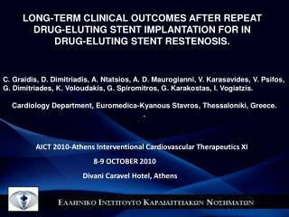 LONG-TERM CLINICAL OUTCOMES AFTER REPEAT DRUG-ELUTING STENT IMPLANTATION FOR IN DRUG-ELUTING STENT RESTENOSIS.