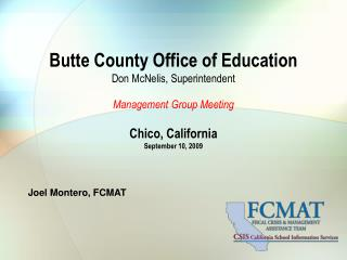 Butte County Office of Education Don McNelis, Superintendent