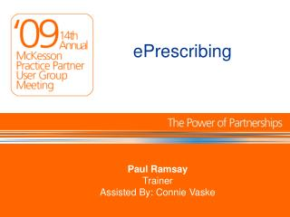 Paul Ramsay Trainer Assisted By: Connie Vaske