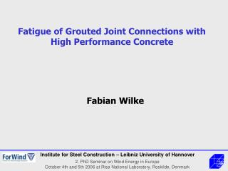 Fatigue of Grouted Joint Connections with High Performance Concrete