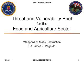 Threat and Vulnerability Brief  for the  Food and Agriculture Sector