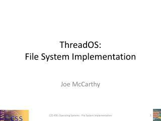ThreadOS: File System Implementation