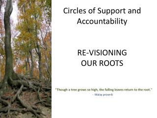 Circles of Support and Accountability RE-VISIONING OUR ROOTS