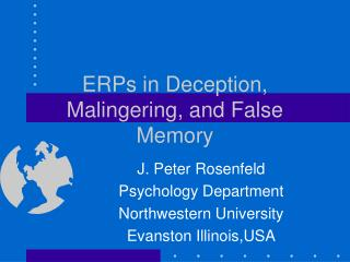 ERPs in Deception, Malingering, and False Memory