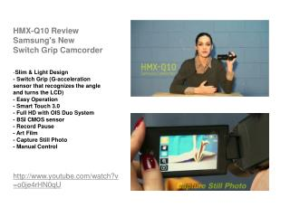 Samsung New Switch Grip Camcorder HMX-Q10 Review