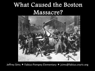 What Caused the Boston Massacre?