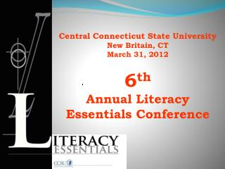 6 th Annual Literacy Essentials Conference