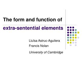 The form and function of extra-sentential elements