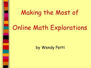 Making the Most of  Online Math Explorations