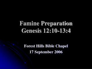 Famine Preparation Genesis 12:10-13:4