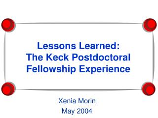 Lessons Learned:   The Keck Postdoctoral Fellowship Experience