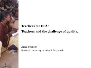 Teachers for EFA:  Teachers and the challenge of quality.