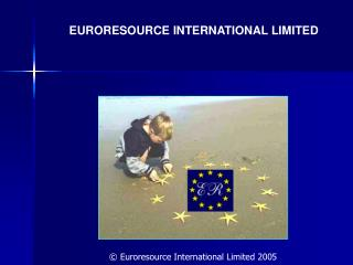 EURORESOURCE INTERNATIONAL LIMITED