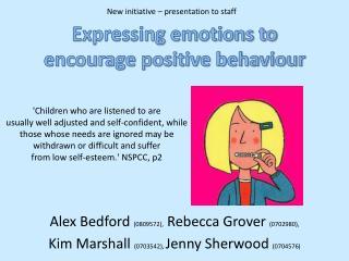 Expressing emotions to encourage positive behaviour