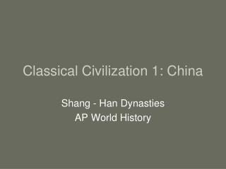 Classical Civilization 1: China