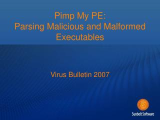 Pimp My PE: Parsing Malicious and Malformed Executables
