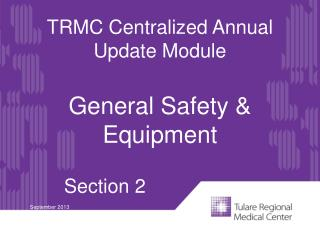 TRMC Centralized Annual Update Module General Safety & Equipment Section 2  September 2013