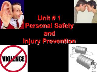 Unit # 1 Personal Safety  and  Injury Prevention