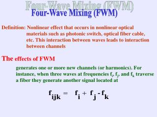 Definition: Nonlinear effect that occurs in nonlinear optical          materials such as photonic switch, optical fiber